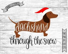 Dachshund Through The Snow - Christmas Song Cut and Print Files / Funny Holiday SVG or Printable / D Christmas Drawing, Christmas Svg, Christmas Shirts, Xmas, Christmas Decor, Holiday Decor, Fall Wood Crafts, Dog Crafts, Halloween Shirt