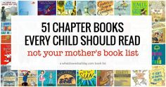 An amazingly diverse list of must read chapter books that every child should read. Books they will enjoy despite being recommended by their parents!