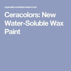 Ceracolors: New Water-Soluble Wax Paint
