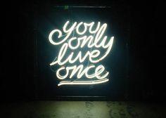 només es viu una vegada