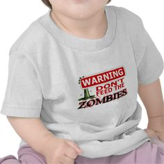 Don't Feed the Zombies Shirt