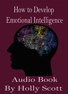 How to Develop Emotional Intelligence Audio book by H.Scott - Downl... What Is Emotional Intelligence, Personal Boundaries, Self Regulation, Self Awareness, Social Skills, Audio Books, No Response, Meant To Be, Motivation