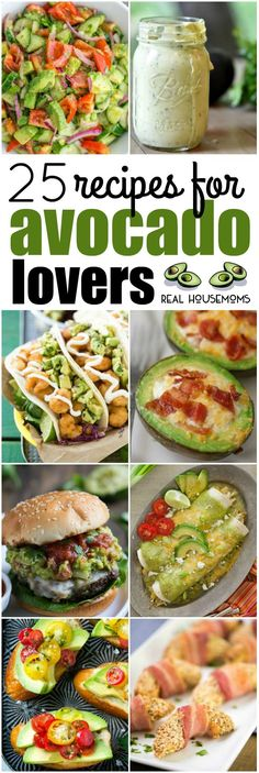 Grab your favorite green fruit and get ready to make these 25 Recipes for Avocado Lovers! We have recipes for every meal of the day so you can get your fix whenever you want! via @realhousemoms