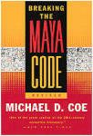 """Michael D. Coe reveals the fascinating story of how we learned to read Mayan in """"Breaking the Maya Code""""."""