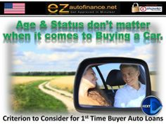 Decisive factors to Consider for First Time Buyer Auto Loans by EZautofinance.net - Guaranteed Approval for Bad Credit Buyers! via slideshare