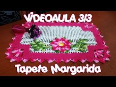 Tapete Margarida 3/3 - YouTube                              …