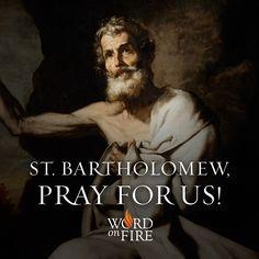 St. Bartholomew, pray for us!