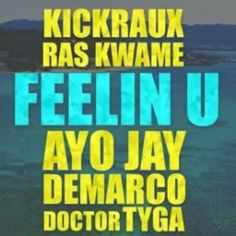 FRESH MUSIC: KICKRAUX & RAS KWAME FT AYO JAY DEMARCO DOCTOR & TYGA  FEELIN U   Kickraux & Ras Kwame ft Ayo Jay Demarco Doctor & Tyga  Feelin U  Fresh off the release of his label mates  Chris Brown an d Kid Ink -assited single Ayo Jay gets a guest appearance on a new cut from Jamaican DJs  Kickraux and Ras Kwame.  The summer-ready feel-good tune also features Demarco  Doctor and American rapper  Tyga  DOWNLOAD MP3:KICKRAUX & RAS KWAME FT AYO JAY DEMARCO DOCTOR & TYGA  FEELIN U  FOREIGN MUSIC