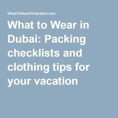 Parties   Illustration   Description   What to Wear in Dubai: Packing checklists and clothing tips for your vacation    – Read More –
