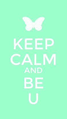 Keep Calm and Be U