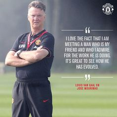 Louis van Gaal on Jose Maurinho