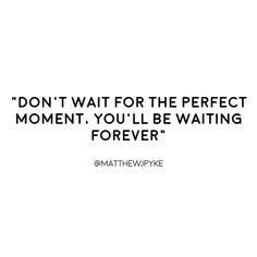 """Reposting @matthewjpyke: Don't be that person who spends their whole life waiting for the """"perfect moment"""". - Accept your surroundings and find a way to get things done rather than making an excuse. - You don't need permission from anyone to be what you want to be. - Who's still on the grind this weekend? ♂️"""