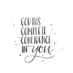 """I give thanks to Him Who has granted me the needed strength and made me able for this, Christ Jesus our Lord, because He has judged and counted me faithful and trustworthy, appointing me to this stewardship of the ministry."" 1 Timothy 1:12, AMP God has complete confidence in you. He knew exactly who He was getting when He got you. You may wonder if you have what it takes... you do. Not because of who *you* are or what you yourself are capable of doing, but because of Who is living in you."