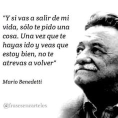 The Nicest Pictures: mario benedetti Words Quotes, Wise Words, Me Quotes, Sayings, Poetry Quotes, Great Quotes, Quotes To Live By, Inspirational Quotes, Ex Amor