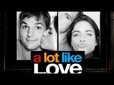 A Lot Like Love - 2005 - Full Movie - HD 720p -www.MovieLoaders.com   NEW  FREE  Full Movies on YouTube !   BETTER  THAN NETFLIX   Full Movies  are  LOADED    non-stop  http://www.youtube.com/AntonPictures