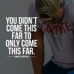 You Didn't Come This Far To Only Come This Far