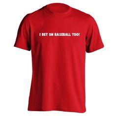I Bet On Baseball Too Men's American Apparel T-Shirt