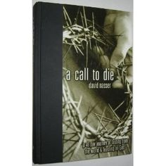 A Call to Die: A 40 Day Journey of Fasting from the World & Feasting on God - backroom bookshelf
