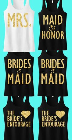 Gold Glitter Wedding Tank Tops. Perfect for the Bachelorette Party. Mix and Match http://nobullwoman-apparel.com/collections/bridal-shirt-packages/products/gold-bridal-wedding-6-tank-tops-15-off-bundle-mrs-shirt-bridesmaid-tank-maid-of-honor-shirt
