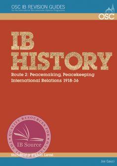 IB History Route 2: Peacemaking, Peacekeeping, International Relations 1918-1936 SL/HL