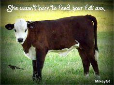 Seriously.  Eat something else.  : (