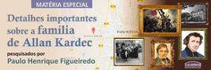 LUZ ESPÍRITA - Espiritismo em Movimento: Detalhes importantes sobre a família de Allan Kard...