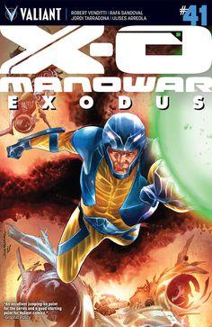 "Preview: X-O Manowar #41, X-O Manowar #41 (""Exodus"" – Part 3) Story: Robert Venditti Art: Rafa Sandoval Covers: Rafa Sandoval, Diego Bernard & Jefte Palo Publishe..., #All-Comic #All-ComicPreviews #Comics #DiegoBernard #JeftePalo #previews #RafaSandoval #RobertVenditti #ValiantComics #X-OManowar"