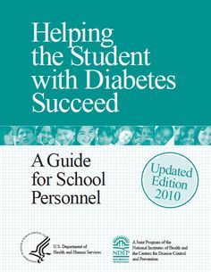 This comprehensive resource guide helps students with diabetes, their health care team, school staff, and parents work together to provide optimal diabetes management in the school setting.