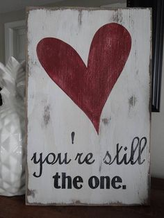 You're still the one sign. Valentine's day sign/ Love sign/ Valentine sign/ rustic love sign/ Valentine's day decor/ Love decor Youre still the one sign. This sign would be a special gift for the one you love on Valentines day Quotes Valentines Day, Valentine Day Love, Valentine Day Crafts, Holiday Crafts, Valentines Ideas For Her, Valentine Words, Printable Valentine, Kids Valentines, Homemade Valentines