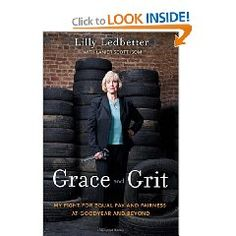 Grace and Grit: My Fight for Equal Pay and Fairness at Goodyear and Beyond (Lily Ledbetter)