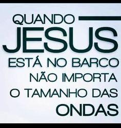 QUANDO JESUS ESTA NO BARCO