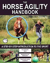 The Horse Agility Handbook (Paperback) $16.31 (via Overstock.com) All aspects of competing in equine agility are reviewed in this handler's guide, including explanations of the basics of the horse itself, the reasoning behind their behavior, and getting and maintaining their attention before training. Respecting the animal but keeping safety in mind at all times, the appropriate attitudes for both horse and teacher are discussed along with maintaining the appropriate level of patience