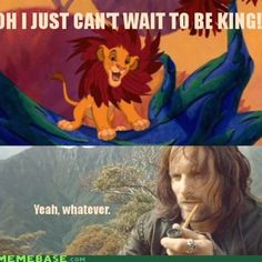 I just can't wait to be king! Simba vs Aragorn