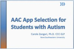 Selecting AAC Apps for Students with ASD Pinned by SOS Inc. Resources. Follow all our boards at pinterest.com/sostherapy for therapy resources.