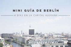 Mini guía de Berlín: 4 días en la capital Alemana