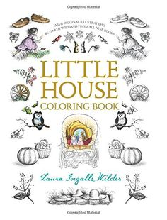 Little House Coloring Book  Join Laura Ingalls, her Ma and Pa, and her sisters, Mary, Carrie, and Grace, on their travels across the frontier in this beautifully designed coloring book, which includes classic artwork by Garth Williams and quotes from all nine original Little House books. Color in your favorite pioneer characters and scenes as you revisit this beloved series!           The post  Little House Coloring Book  appeared first on  FunColoringBooks.co .  http://funcoloring..