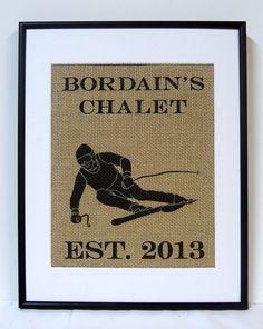 Burlap Personalized Print // Ski Chalet Art // Ski Decor // 8 x 10 Ski Print Ski Chalet Decor, Ski Decor, Chalet Design, Mountain House Decor, Cottage Signs, Winter Cabin, Condo Decorating, Vintage Ski, Skiing