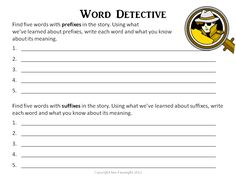 Word Detective A lesson on prefixes and suffixes Available as PDF on my blog.