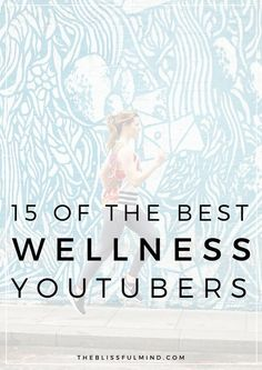 Looking for some health and wellness inspiration? Here are some of the best YouTube channels to help you eat well, stay fit, and help you live a healthy lifestyle!  http://theblissfulmind.com/2016/08/10/wellness-youtube-channels/