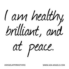 """""""I am healthy, brilliant, and at peace."""" ✧ ❁ ✽ ॐ ✽ ❁ ✧ #angelaffirmations"""