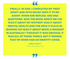 A Book in Identity Crisis: Guest Post by Amra Pajalic First Draft, Professional Writing, To My Mother, Start Writing, 20 Years Old, Adolescence, Memoirs, The Book