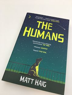 The Humans - Matt Haig  I swear I always say whatever book I've just read is my favourite book ever but I don't think I've meant it more than when I messaged my friends after I'd finished The Humans by Matt Haig.  I'd been told that i should read The Humans again and again and I think because of that I'd kept putting it off because what if it wasn't as good as everyone said. Well it was. It is easily one of the funniest books that I've read not necessarily funny like 'hahaha' more funny like…