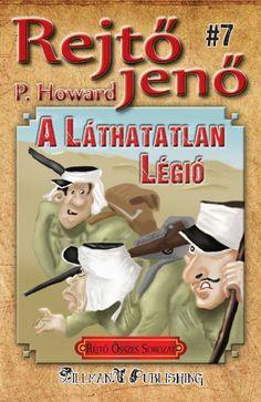 A Láthatatlan Légió - Rejtő Jenő P. Howard