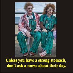 I have found out not to even ask nursing school students about their day!
