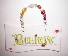 Ceramic banner plaque  Believe by MoanasUniqueDesigns on Etsy, $10.00