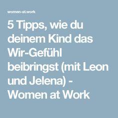 5 Tipps, wie du deinem Kind das Wir-Gefühl beibringst (mit Leon und Jelena) - Women at Work