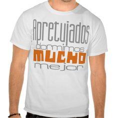 Apretujados dormimos mucho mejor #zazzleespaña #camisetas