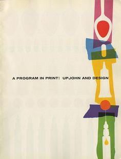 """Designed & written by Will Burtin titled """"A Program in Print: Upjohn and Design; a special insert for the May-June 1955 issue of """"Print"""" magazine."""