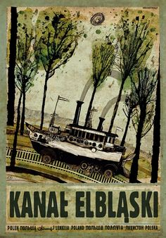 Elblag Canal Kanal Elblaski Check also other posters from PLAKAT-POLSKA Original Polish poster autor plakatu: Ryszard Kaja data druku: 2014 wymiary plakatu: ok. Polish Posters, Art Deco Posters, Art Deco Period, Typography Prints, Vintage Travel Posters, Illustrations And Posters, Poland Travel, Illustration Art, Folk