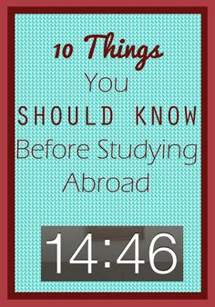 10 Things You Should Know Before Studying Abroad. These are probably the BEST tips I've read so far. I wish I would have known about these before I arrived